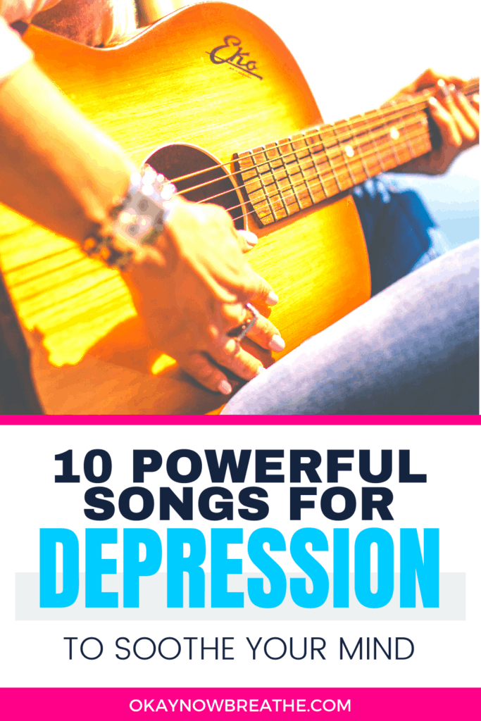 Hands playing a guitar with text that says 10 Powerful Songs for Depression to Soothe Your Mind