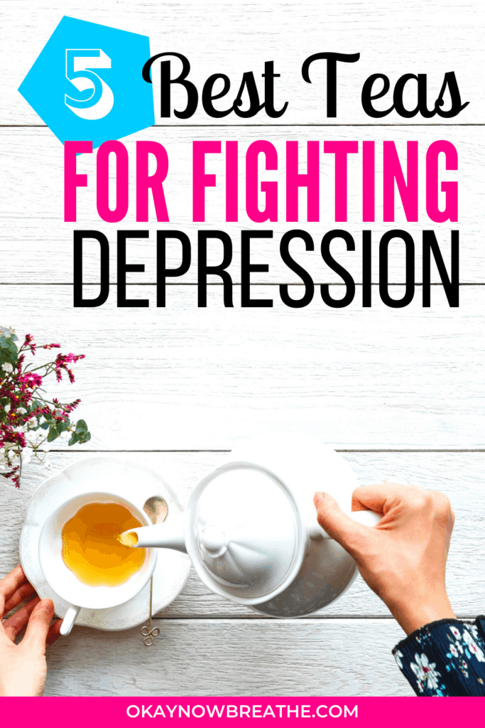 On a white wood backdrop, a hand pours from a tea pot into a mug. Title reads 5 best teas for fighting depression.