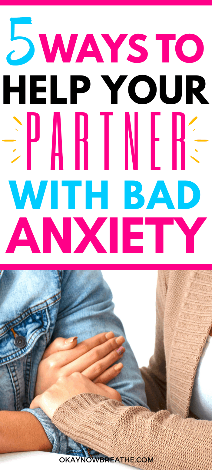 Couple with female holding man's arm. Text says 5 Ways to Help Your Partner with Bad Anxiety