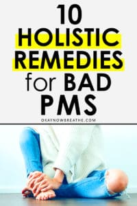 Female in jeans with a hole in the knee and a white sweater. Above the body, text says 10 holistic remedies for bad PMS