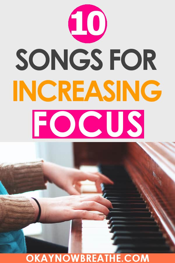 Hands with a brown sweater playing a wooden piano. Text says 10 Songs for Increasing Focus