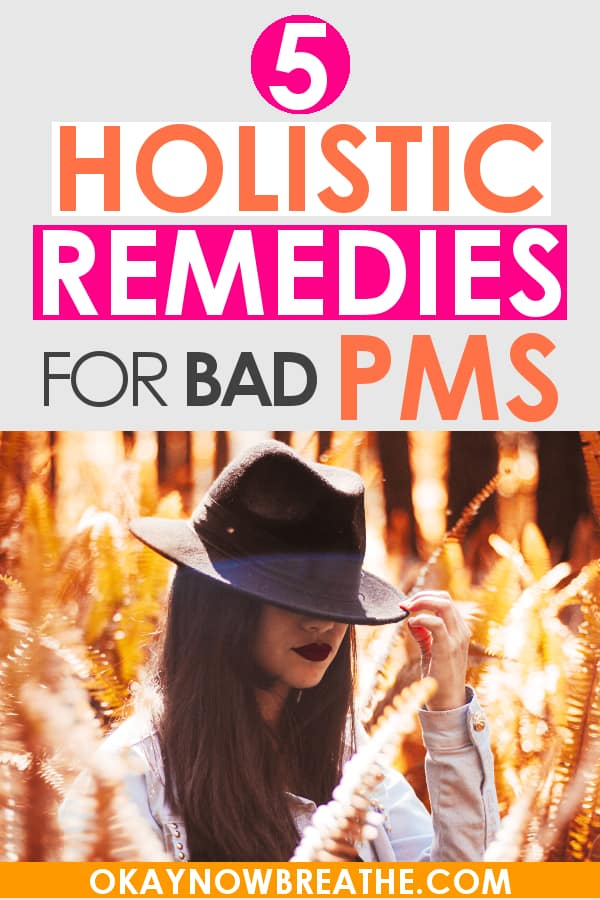 Female in an orange plant field with hat tucked over eyes. Text says 5 holistic remedies for bad PMS.