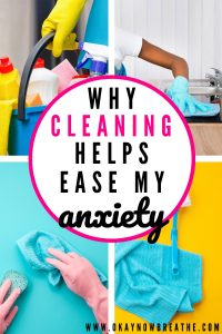 4 different pictures of cleaning supplies and rubber gloves. Text overlay says why cleaning helps ease my anxiety