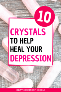 10 Crystals to Help Heal Your Depression over rose quartz crystals