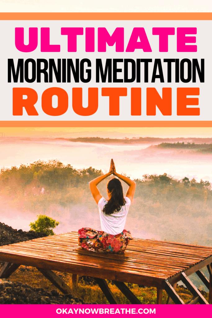 Female sitting on wood meditating. Text says Ultimate Morning Meditation Routine