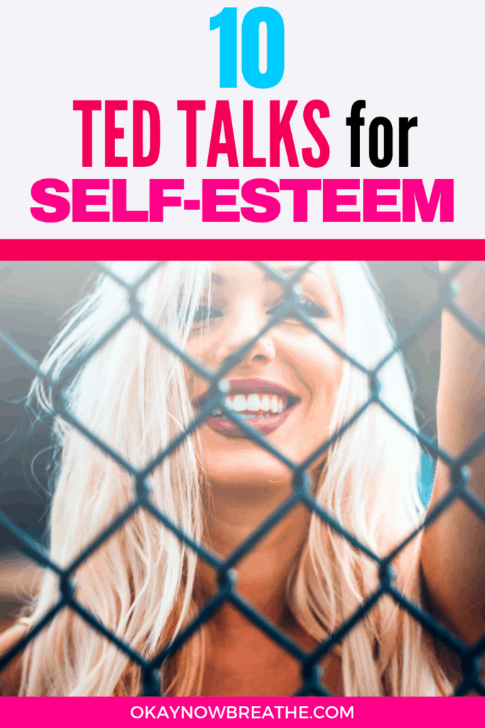 Blonde female smiling behind wire fence. Title says 10 TED Talks for Self-Esteem
