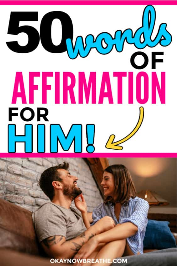 A couple sitting on couch with female touching boyfriends face. Text says 50 words of affirmation for him!