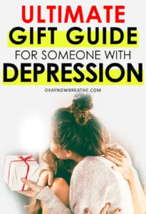 Two young woman hugging with a present with the words Ultimate Gift Guide for Someone with Depression