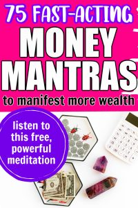 Money, fluorite, and a white calculator. Text says 75 fast-acting money mantras to manifest more wealth. Listen to this free, powerful meditation