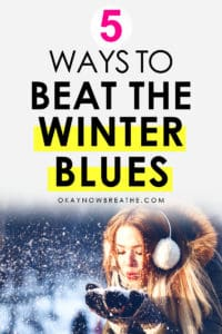 Female with ear muffs and gloves blowing snow. Text says 5 ways to beat the winter blues