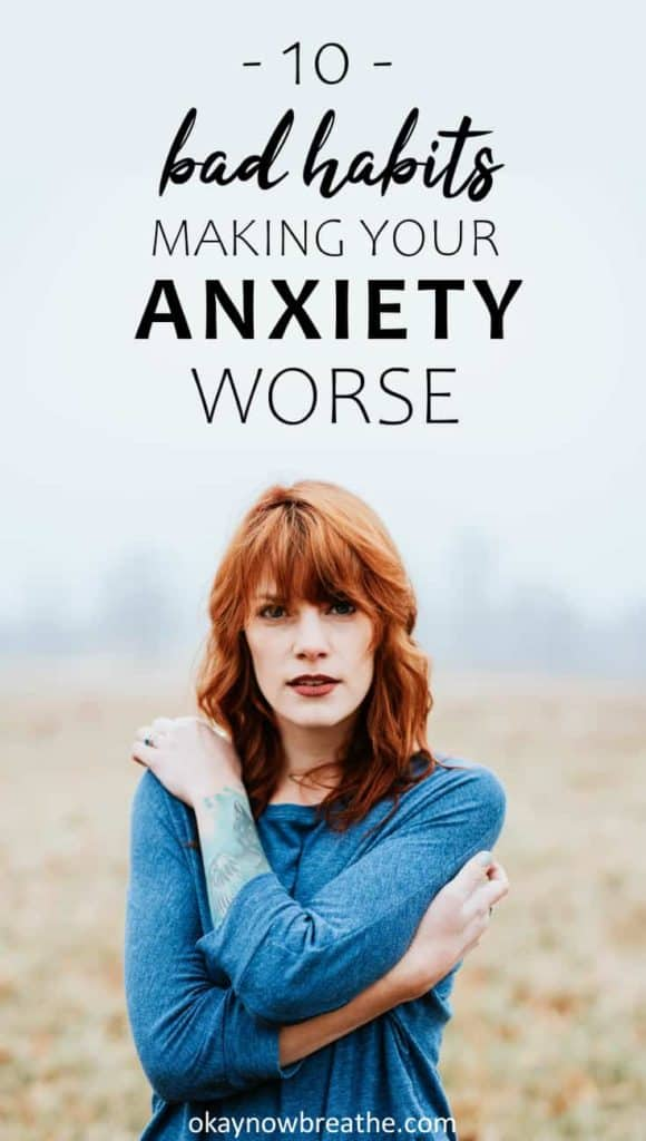 Redhead female with blue shirt grabbing shoulder. Text says 10 bad habits that make anxiety worse