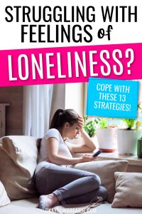 Female in bed looking at phone with hand on head. Text says Struggling with feelings of loneliness? cope with these 13 strategies