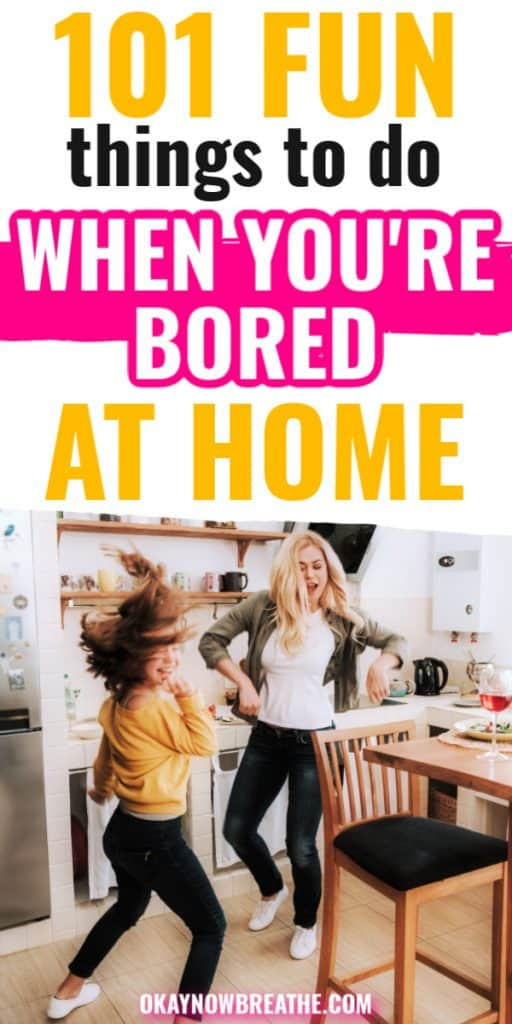 Females dancing and laughing in the kitchen. Text says 101 fun things to do when you're bored at home