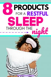 Female holding pillow with eyes closed and eye mask on forehead. Text says 8 products for a restful sleep through the night