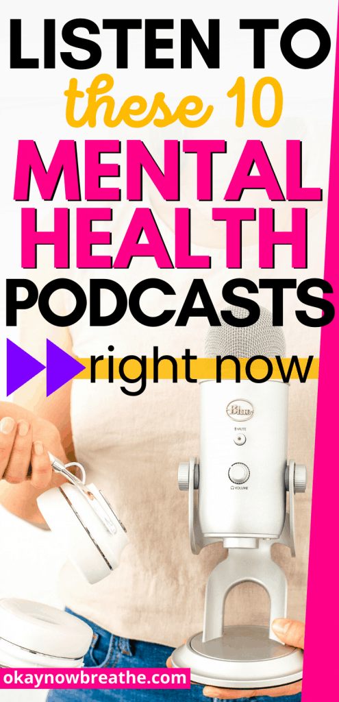 Female holding mic and head phones. Text overlay says listen to these 10 mental health podcasts right now