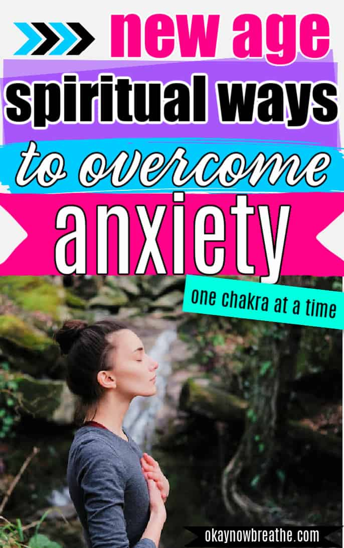 Female in nature meditating with hand on chest. Title text says new age spiritual ways to overcome anxiety - one chakra at a time