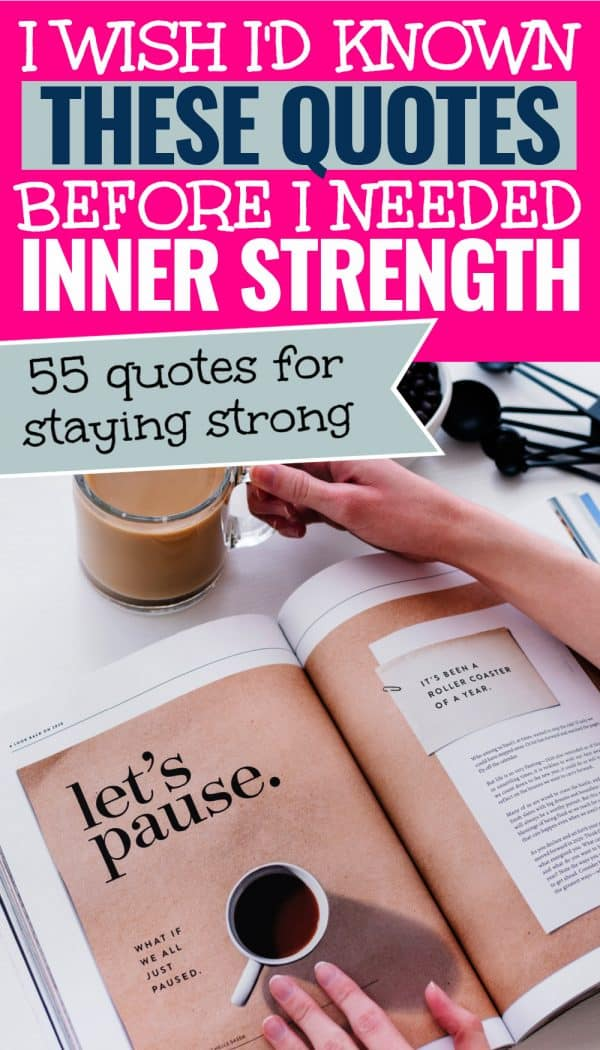 "Magazine open that says ""let's pause"" on brown paper with a cup of coffee. Title text says, ""I wish I'd known these quotes before I needed inner strength - 55 quotes for staying strong"""