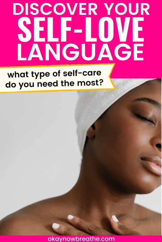 Black female closing her eyes with her hand on her bare collarbone. She's wearing a white towel in her hair. Title says Discover your self-love language - what type of self-care do you need the most? okaynowbreathe.com