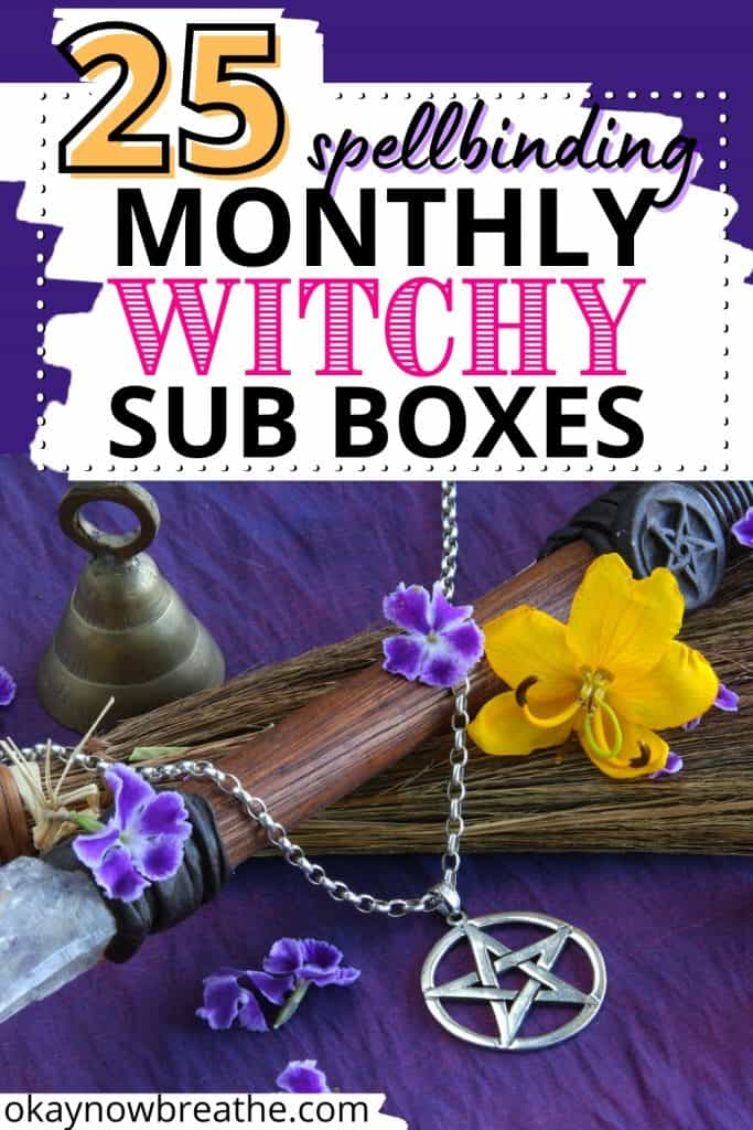 On a purple fabric, there is a silver necklace with a pentacle. There's a yellow flower and violet small flowers around it. Title text says 25 spellbinding monthly witchy sub boxes. by okaynowbreathe.com