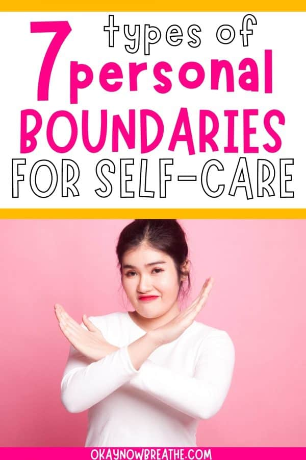 Asian woman in a white long sleeve and dark hair up in a pony tail. She has her arms in an x in front of her chest. Title says 7 types of personal boundaries for self-care - okaynowbreathe.com